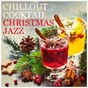 Album Chillout cocktail christmas jazz de Chants Et Chansons de Noël / Les Chœurs de Noël / Christmas Favourites