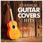 Album Classical guitar cover hits de Cover Guru / United Guitar Players / Acoustic Chill Out
