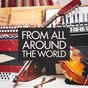 Compilation From all around the world avec African Tribal Orchestra / Abra / Sergio Lavia / World Music Scene / Adrián Fanello...