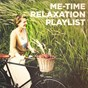 Compilation Me-time relaxation playlist avec Antonio Arena, Silvio Piersanti / The Relaxation Providers / Gualtiero Cesarini / Sambodhi Prem / Andrea Marcelli...