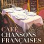 Album Café chansons françaises de Chansons Françaises, Compilation Titres Cultes de la Chanson Française, French Café Ensemble