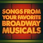 Album Songs from your favorite broadway musicals de Original Broadway Cast Orchestra / The Musicals / Musical Mania