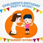 Album Children's birthday party music (nursery rhymes) de Nursery Rhymes ABC / All Time Favorite Children's Songs / Nursery Rhymes Music