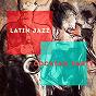 Album Latin jazz cocktail party de Café Lounge / The Cocktail Lounge Players / Latin Lounge