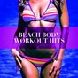 Album Beach body workout hits de Spinning Workout / Ibiza Fitness Music Workout / Workout Crew