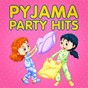 Album Pyjama party hits de Kids Party Music Players, Kids Dance Party, Really Fun Kids Songs