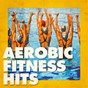 Compilation Aerobic fitness hits avec Bad Behaviour / Angela Crawley / The Groove Connection / Shonda / Lana Grace...