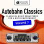 Compilation Autobahn classics, vol. 7 avec Manfred Kautzky / Divers Composers / Pro Musica Orchestra Stuttgart / Rolf Reinhardt / Walter Gleisle...