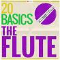 Compilation 20 basics: the flute avec Pro Arte Ensemble Munich / Mainzer Kammerorchester / Gunter Kehr / Klaus Pohlers / Jean-Sébastien Bach...