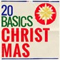 Compilation 20 basics: christmas avec The Gloucester Cathedral Choir / Divers Composers / Atlanta Symphony Orchestra / Atlanta Symphony Orchestra Chorus / Robert Shaw...