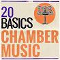 Compilation 20 Basics: Chamber Music avec The Caecilian Trio / Divers Composers / Mozart Ensemble Stuttgart / W.A. Mozart / Bell Arte Ensemble...
