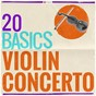 Compilation 20 basics: the violin concerto avec Paul Hindemith / Divers Composers / Philharmonia Hungarica / Reinhard Peters / Ruggiero Ricci...