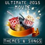 Album Ultimate 2015 movie themes & songs de TV & Movie Soundtrax