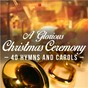 Compilation A glorious christmas ceremony avec Christian Rainer / Divers Composers / The King S Trumpeters / Crispian Steele-Perkins / The Choir of Westminster Cathedral...