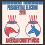 Compilation Presidential election 2016: american country music avec Homegrown Peaches / Graham BLVD / The Nashville Riders / Countdown Nashville / Amarillo Cowboys...