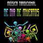 Compilation Música tradicional de dia de muertos avec The Riverfront Studio Orchestra / The Mandalays / Tampico Mariachis / Chicano Brothers / Main Station...