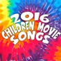 Compilation 2016 children movie songs avec Electric Groove Machine / Alegra / Adam Tyronne / Miami Beatz / The Funky Groove Connection...