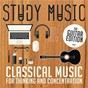 Compilation Study music: classical music for thinking and concentration avec Johann Friedrich Fasch / Divers Composers / José Luis Lopategui / Miguel Llobet / Manuel Barrueco...
