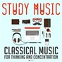 Compilation Study music: classical music for thinking and concentration avec Christian Rainer / Divers Composers / Mary Jane Newman / Melanie Feld / Jean-Sébastien Bach...