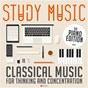 Compilation Study music: classical music for thinking and concentration avec Frank Glazer / Erik Satie / Robert Schumann / Peter Frankl / Johannes Brahms...