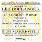 Album Works of lili boulanger: du fond de l'abime - psaume 24 & 129 - vieille prière bouddhique - pie jesu de Lili Boulanger / Lamoureux Orchestra & Elisabeth Brasseur Choir & Igor Markevitch