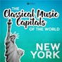 Compilation Classical music capitals of the world: new york avec The Kohon String Quartet / Divers Composers / Saint Louis Symphony Orchestra / Léonard Slatkin / Jeffrey Siegel...