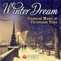 Compilation Winter dream: classical music at christmas time avec Alexander Martin / Divers Composers / Sir Neville Marriner / Radio-Sinfonieorchester Stuttgart / Piotr Ilyitch Tchaïkovski...
