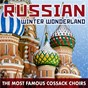 Compilation Russian winter wonderland: the most famous cossack choirs avec Ivan Kozlovsky / Dimitri Bortniansky / Nikolaï Rimski-Korsakov / The Red Army Ensemble / Boris Alexandrov...