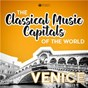 Compilation Classical music capitals of the world: venice avec Pro Musica Orchestra Stuttgart / Divers Composers / Budapest Strings / Béla Bánfalvi / János Bálint...