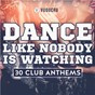 Album Dance like nobody is watching: 30 club anthems de Vuducru