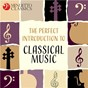 Compilation The perfect introduction to classical music avec Wilfred Pelletier / Divers Composers / Max Pommer / Neues Bachisches Collegium Musicum Leipzig / Jean-Sébastien Bach...