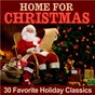 Compilation Home for christmas: 30 favorite holiday classics avec Soul To the World / The Galway Christmas Singers / Mistletoe Singers / Christie Prentice / Three More Tenors