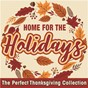 Compilation Home for the holidays: the perfect thanksgiving collection avec Steven C / Touch My Soul / The Jordanaires / Tommy Daugherty / Claire Hamilton...