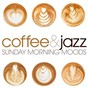 Compilation Sunday Morning Moods: Coffee & Jazz avec Ejq / Jazz Urbaine / The Brecon Brothers / Kymaera / Joanna Eden...