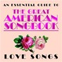 Compilation Essential guide to the great american songbook: love songs avec Vic Damone / Chris Ingham / The New 101 Strings Orchestra / Pete Candoli / Judy Collins...