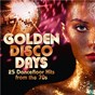 Compilation Golden Disco Days: 25 Dancefloor Hits from the 70s avec The Pointer Sisters / Gloria Gaynor / The Trammps / Rose Royce / Peaches & Herb...