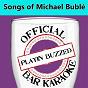 Album Official bar karaoke: songs of michael bublé de Playin' Buzzed