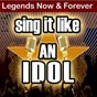 Album Sing it like an idol: legends now & forever de The Original Hit Makers