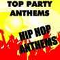 Album Top party anthems: hip-hop anthems de Anthem Party Band