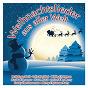Compilation Weihnachtslieder aus aller welt avec Tino Rossi / Dresden Kreuzchor / Coro Valsella / Valdeci Oliveira / Amayi...