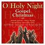 Compilation O holy night: gospel christmas avec Mahalia Jackson / Smith / Marva Wright / The Mormon Tabernacle Choir / Gary B B Coleman...