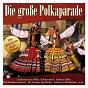 Compilation Die große polkaparade avec Simon, Liebig / Edelweiß Musikanten / Blaskapelle Maria Stein / Ben Bern / Die Marktmusikanten...