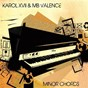 Album Minor chords de Karol XVII / MB Valence