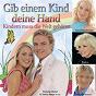 Compilation Gib einem kind deine hand - kindern muss die welt gehör'N avec Oliver Thomas / Ulli Wanders / Nicole Dyane / Astrid Harzbecker / Eberhard Hertel...