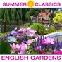 Compilation Summer classics: english gardens avec Matthew Locke / Divers Composers / Alfred Brendel / Ludwig van Beethoven / Choir of the Chapel Royal of St Peter Ad Vincula...