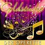 Compilation Goldstücke der Operette, Vol. 5 avec James King / M. Morawitz & M. Grätzel / F. Morawitz & M. Grätzel / Gunter Wewel / Tony Marshall & Duo Meyer...