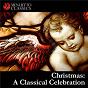 Compilation Christmas: a classical celebration avec Atlanta Symphony Orchestra / Divers Composers / Atlanta Symphony Orchestra Chorus / Robert Shaw / Antonio Vivaldi...