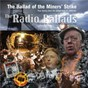 Compilation The radio ballads: the ballad of the miner's strike avec Bob Fox / Introduction / John Tams / Barry Coope / Sally Ward...
