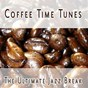Compilation Coffee time tunes - the ultimate jazz  break avec Jimmy Rushing, Count Basie / Ella Fitzgerald / Billie Holiday / Louis Armstrong / Jack Teagarden...