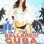 Compilation Ballare!!! cuba vol. 2 avec El Flako, Prototipo, DJ Mariachi / Nicolas / Latino Band / Dide, DJ Mariachi / Miguel Gomez...
